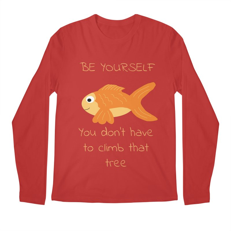 Be Yourself Fish Doesn't Climb Trees Men's Regular Longsleeve T-Shirt by Birchmark