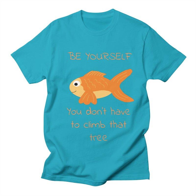 Be Yourself Fish Doesn't Climb Trees Men's Regular T-Shirt by Birchmark