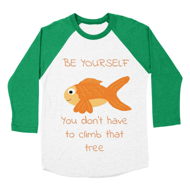 Be Yourself Fish Doesn't Climb Trees Men's Baseball Triblend Longsleeve T-Shirt by Birchmark