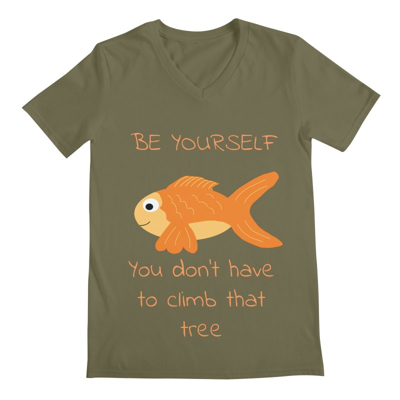 Be Yourself Fish Doesn't Climb Trees Men's Regular V-Neck by Birchmark