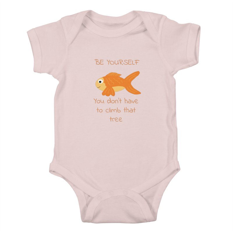 Be Yourself Fish Doesn't Climb Trees Kids Baby Bodysuit by Birchmark