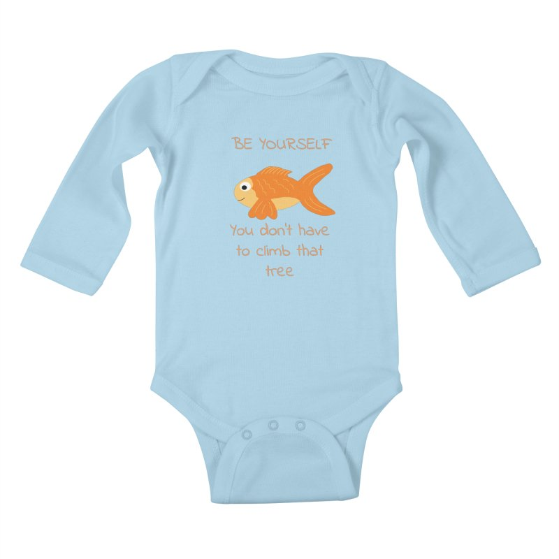 Be Yourself Fish Doesn't Climb Trees Kids Baby Longsleeve Bodysuit by Birchmark