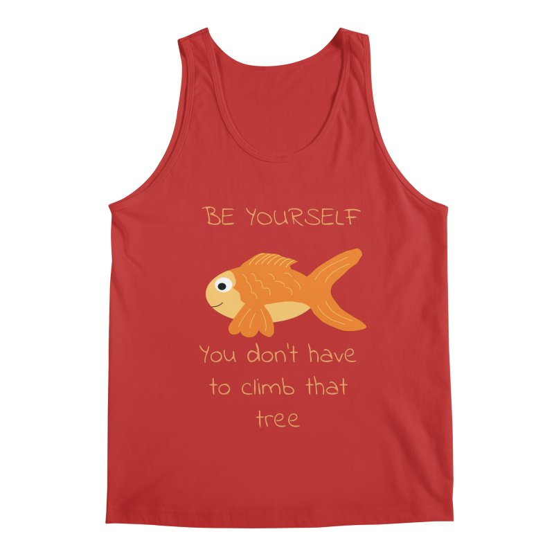 Be Yourself Fish Doesn't Climb Trees Men's Regular Tank by Birchmark