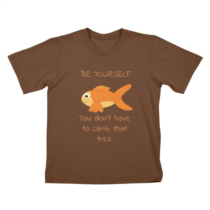 Be Yourself Fish Doesn't Climb Trees Kids T-Shirt by Birchmark