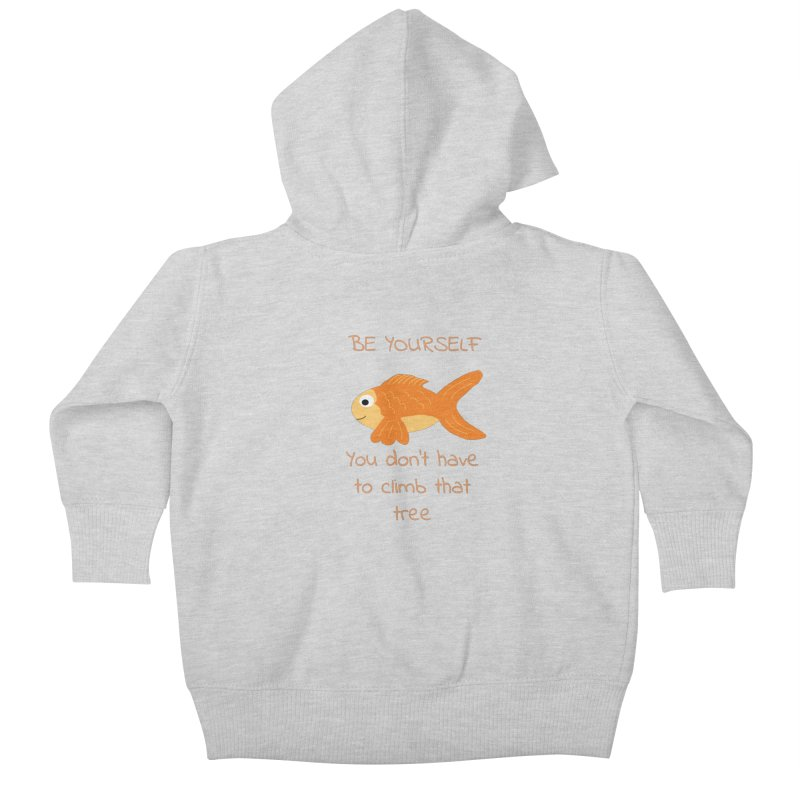 Be Yourself Fish Doesn't Climb Trees Kids Baby Zip-Up Hoody by Birchmark
