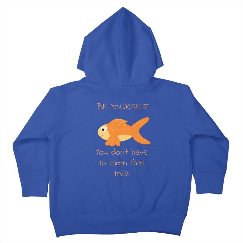 Be Yourself Fish Doesn't Climb Trees Kids Toddler Zip-Up Hoody by Birchmark