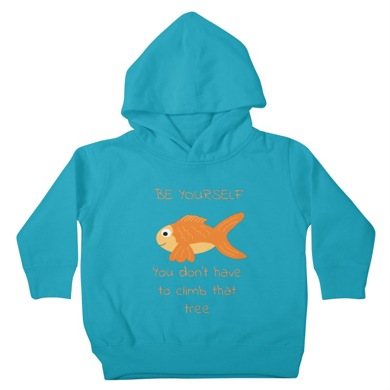 Be Yourself Fish Doesn't Climb Trees Kids Toddler Pullover Hoody by Birchmark