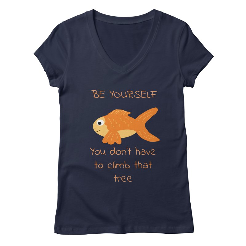 Be Yourself Fish Doesn't Climb Trees Women's V-Neck by Birchmark