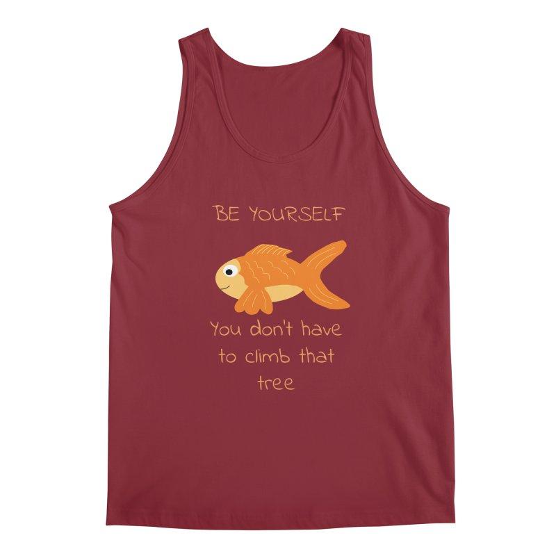 Be Yourself Fish Doesn't Climb Trees Men's Regular Tank by Birchmark