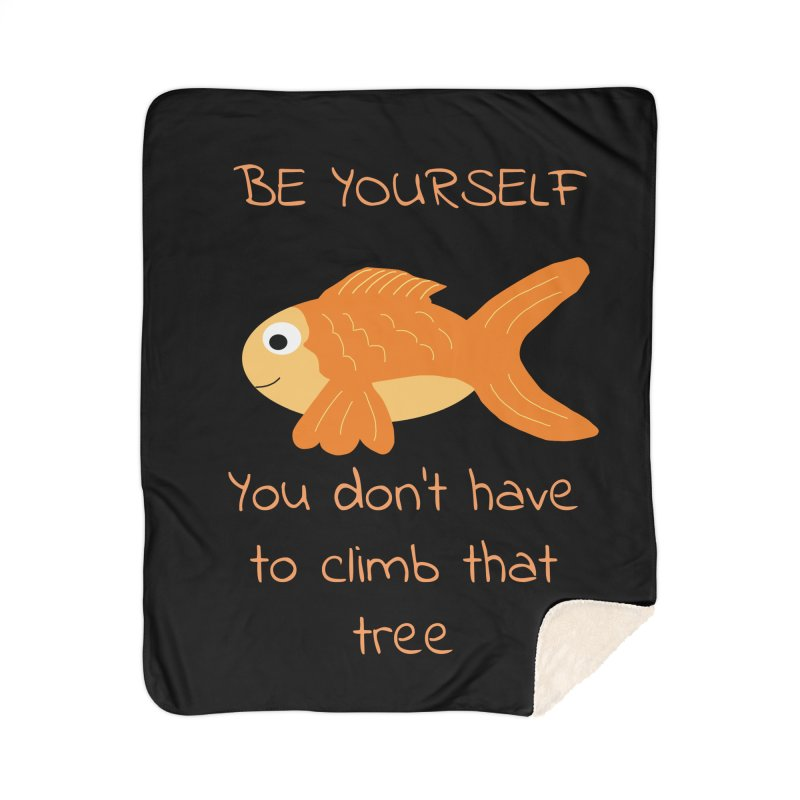 Be Yourself Fish Doesn't Climb Trees Home Sherpa Blanket Blanket by Birchmark