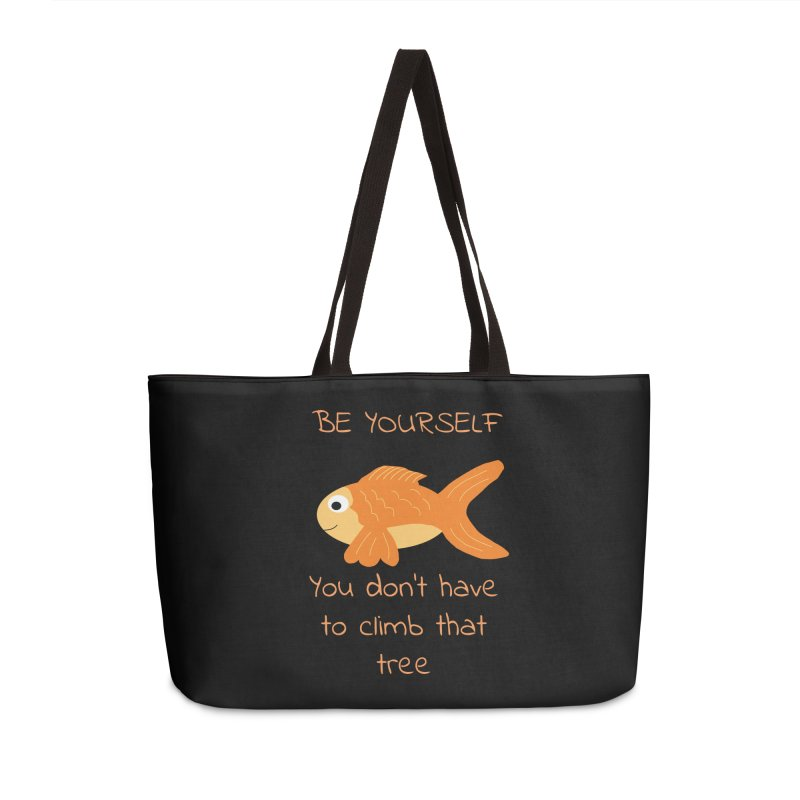 Be Yourself Fish Doesn't Climb Trees Accessories Weekender Bag Bag by Birchmark