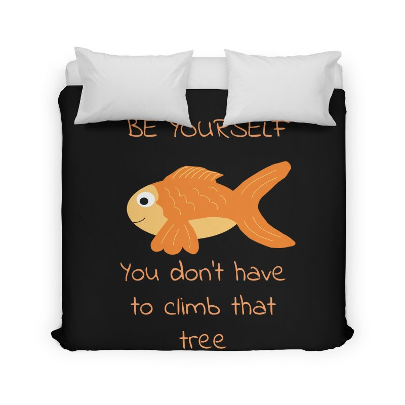 Be Yourself Fish Doesn't Climb Trees Home Duvet by Birchmark