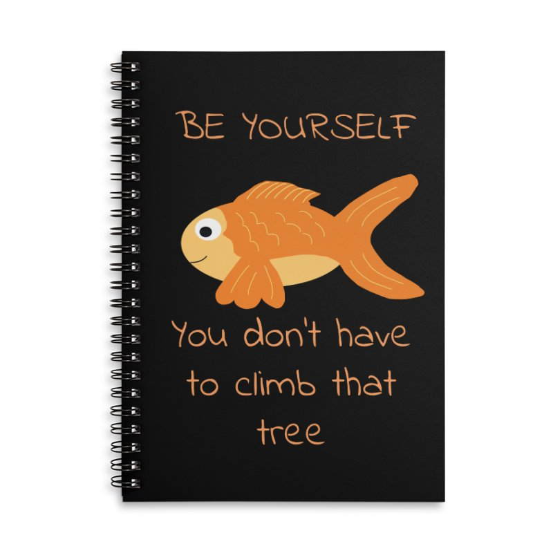 Be Yourself Fish Doesn't Climb Trees Accessories Lined Spiral Notebook by Birchmark