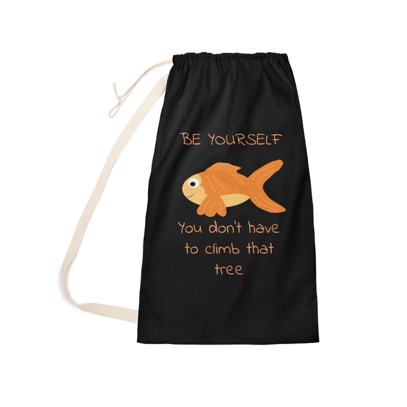 Be Yourself Fish Doesn't Climb Trees Accessories Laundry Bag Bag by Birchmark