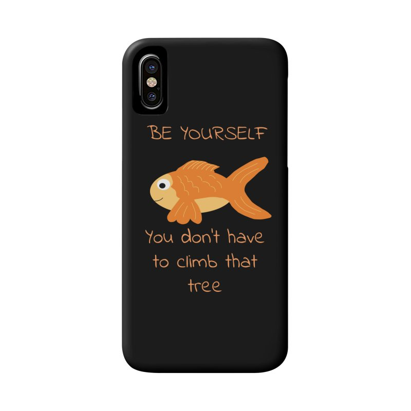 Be Yourself Fish Doesn't Climb Trees Accessories Phone Case by Birchmark