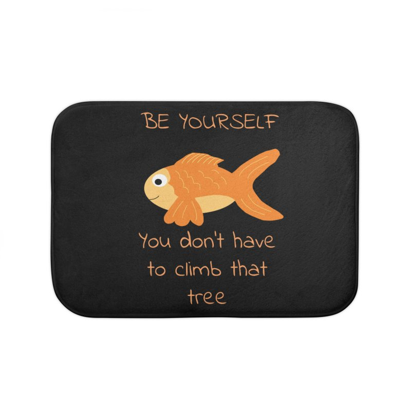 Be Yourself Fish Doesn't Climb Trees Home Bath Mat by Birchmark