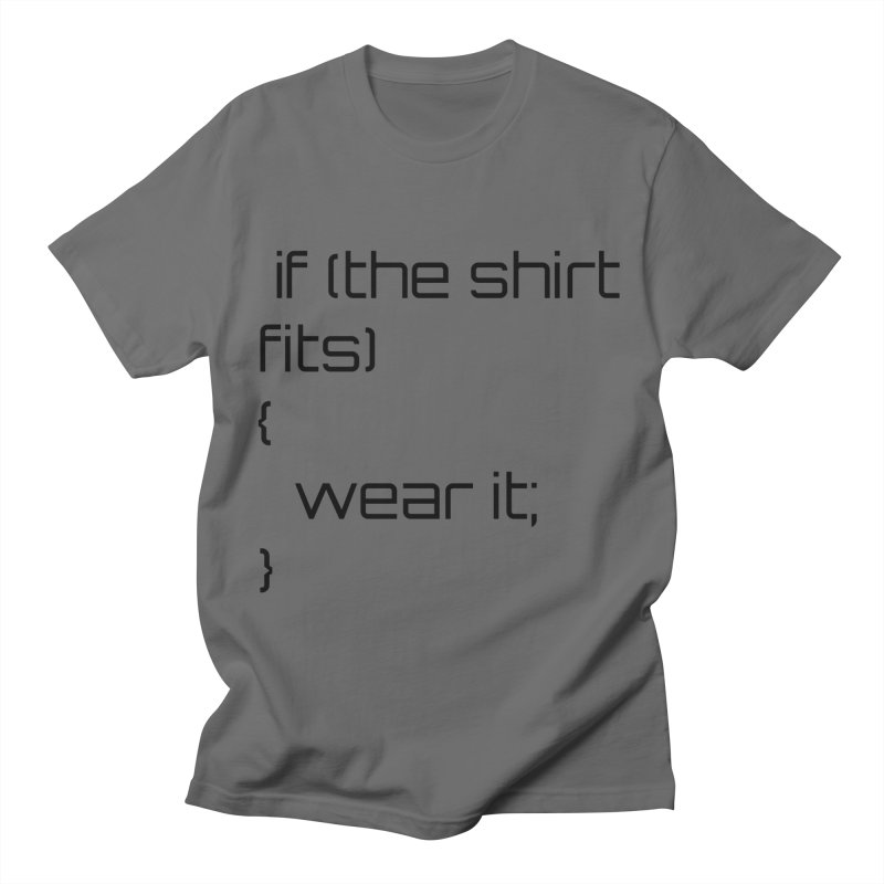 If the shirt fits... Men's T-Shirt by Birchmark