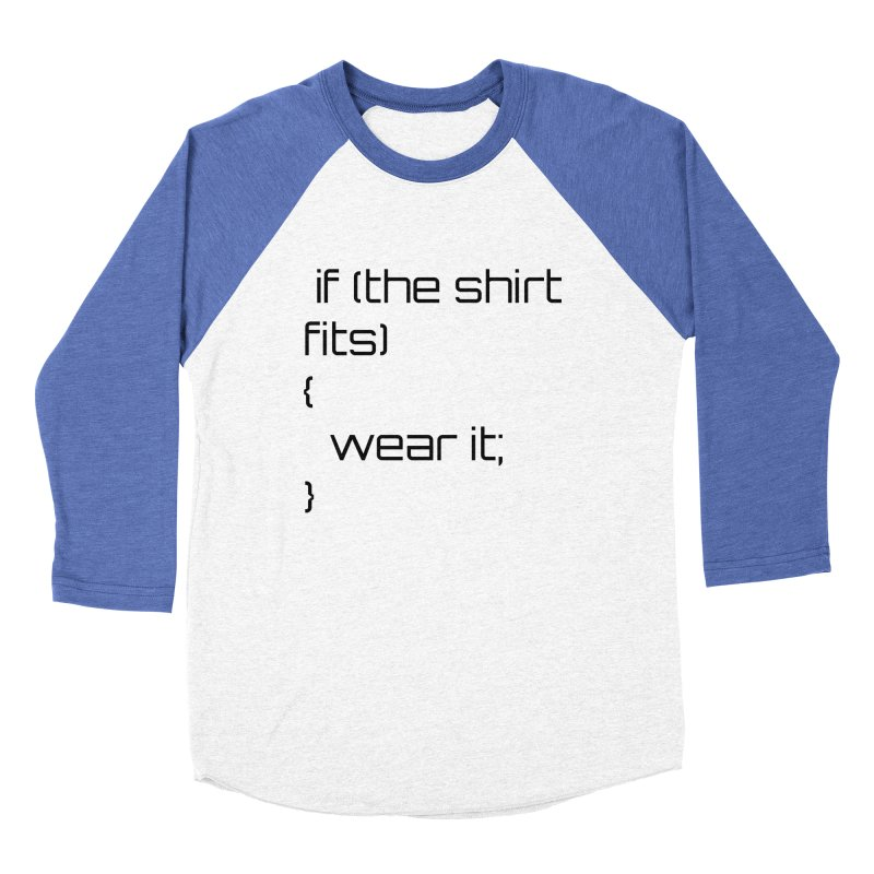 If the shirt fits... Women's Longsleeve T-Shirt by Birchmark