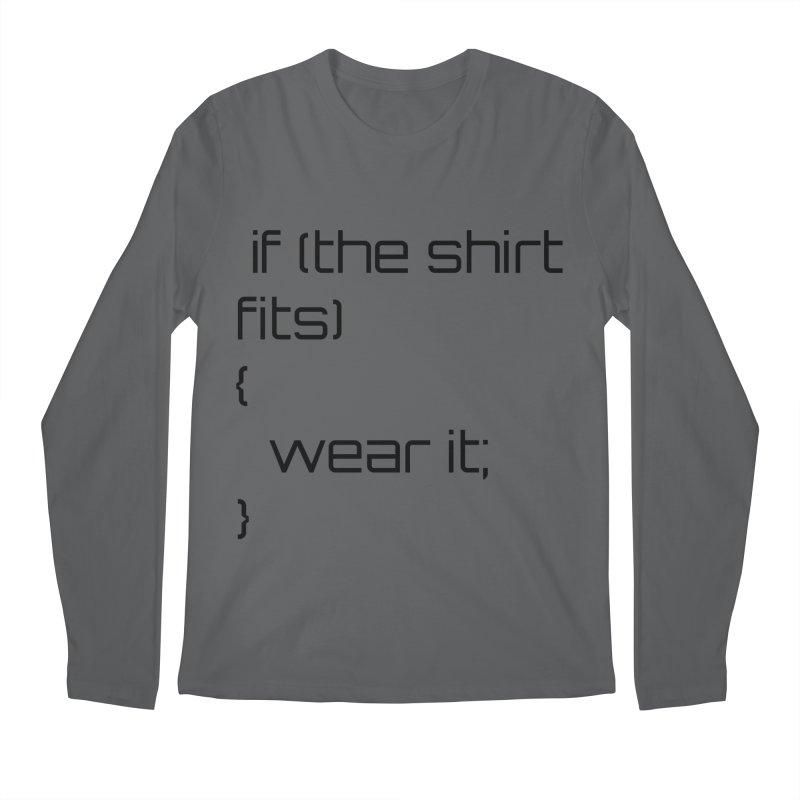 If the shirt fits... Men's Longsleeve T-Shirt by Birchmark