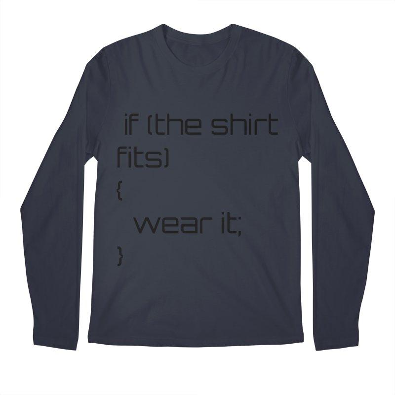 If the shirt fits... Men's Regular Longsleeve T-Shirt by Birchmark