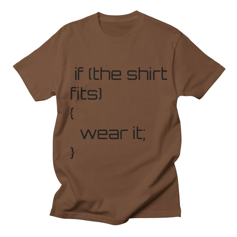 If the shirt fits... Women's Unisex T-Shirt by Birchmark
