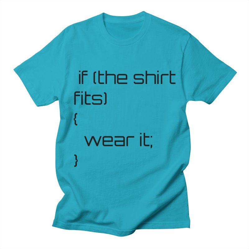 If the shirt fits... Women's T-Shirt by Birchmark