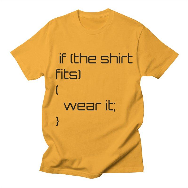 If the shirt fits... Men's Regular T-Shirt by Birchmark