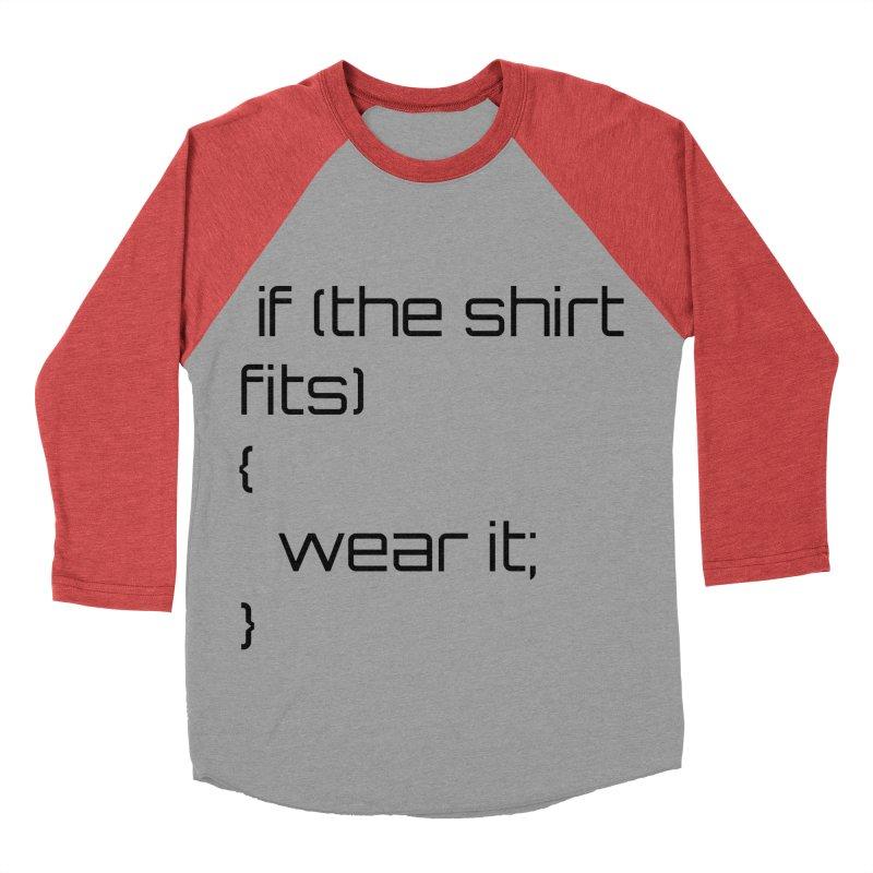 If the shirt fits... Women's Baseball Triblend Longsleeve T-Shirt by Birchmark