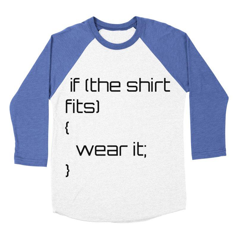 If the shirt fits... Men's Baseball Triblend Longsleeve T-Shirt by Birchmark