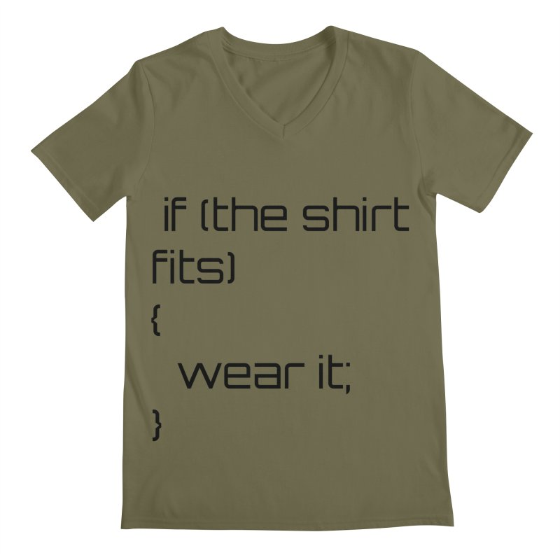 If the shirt fits... Men's V-Neck by Birchmark