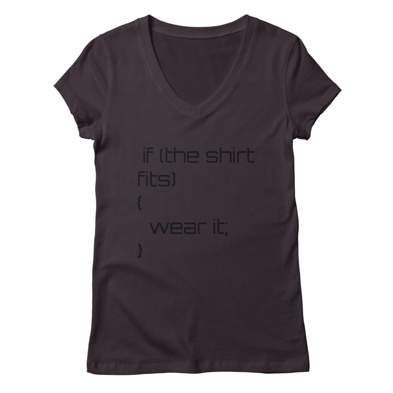 If the shirt fits... Women's V-Neck by Birchmark
