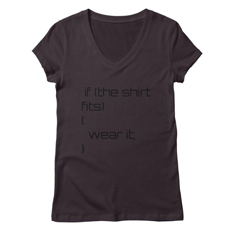 If the shirt fits... Women's Regular V-Neck by Birchmark