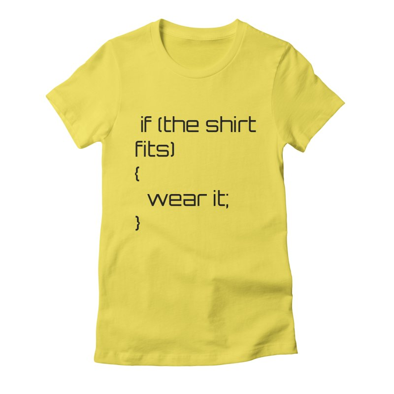 If the shirt fits... Women's Fitted T-Shirt by Birchmark