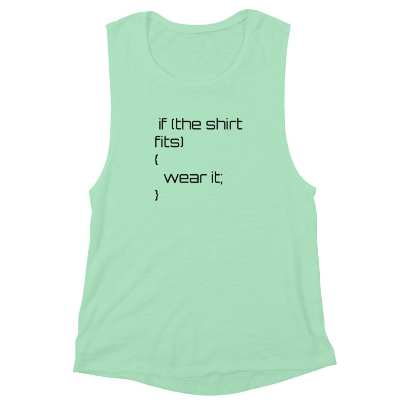If the shirt fits... Women's Muscle Tank by Birchmark