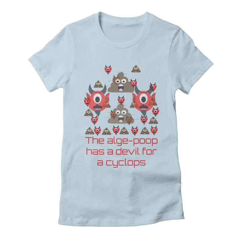 Algepoopian rhapsody (Misheard Song Lyric) Women's Fitted T-Shirt by Birchmark
