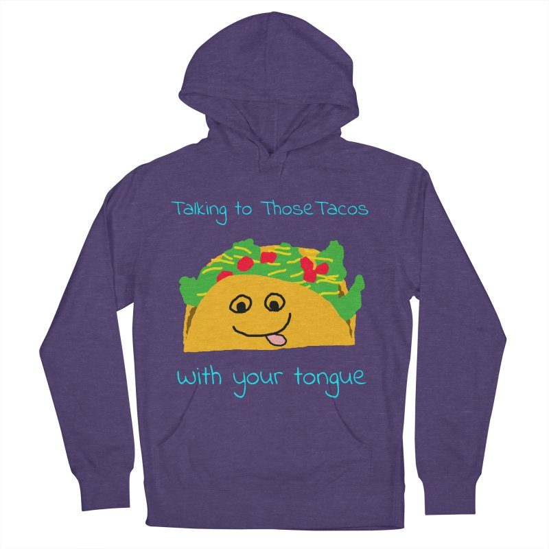 Taco Tongue - Misheard Song Lyric #2 Women's Pullover Hoody by Birchmark