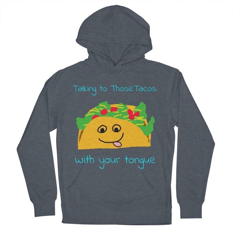 Taco Tongue - Misheard Song Lyric #2 Women's Pullover Hoody by Birchmark