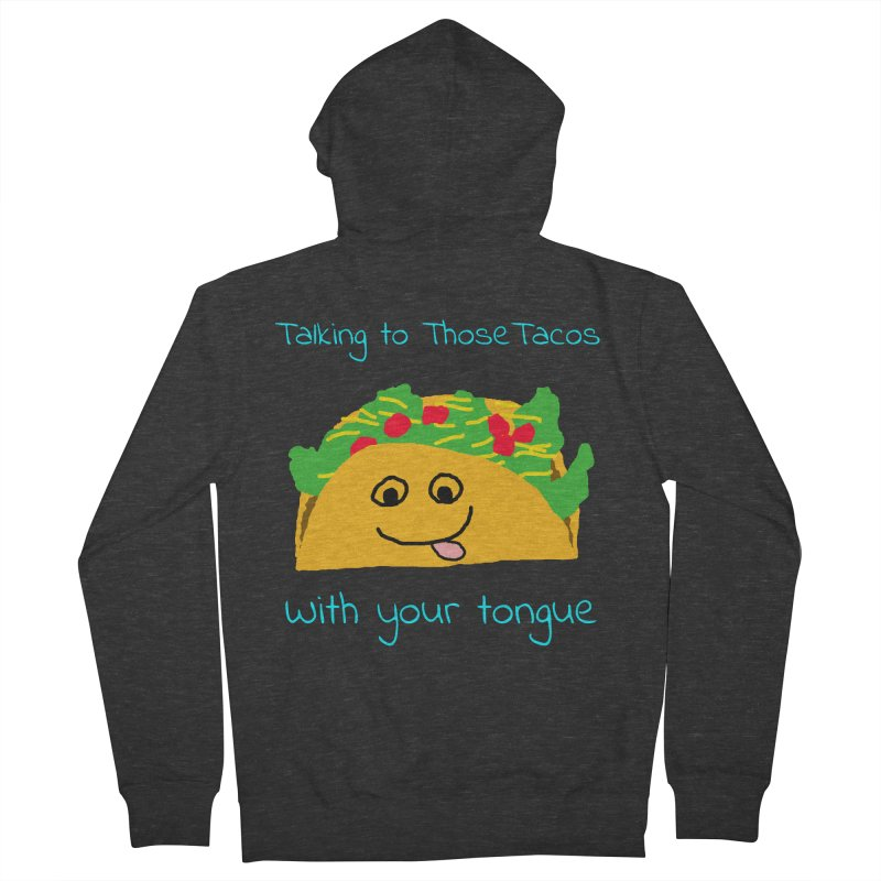 Taco Tongue - Misheard Song Lyric #2 Women's Zip-Up Hoody by Birchmark