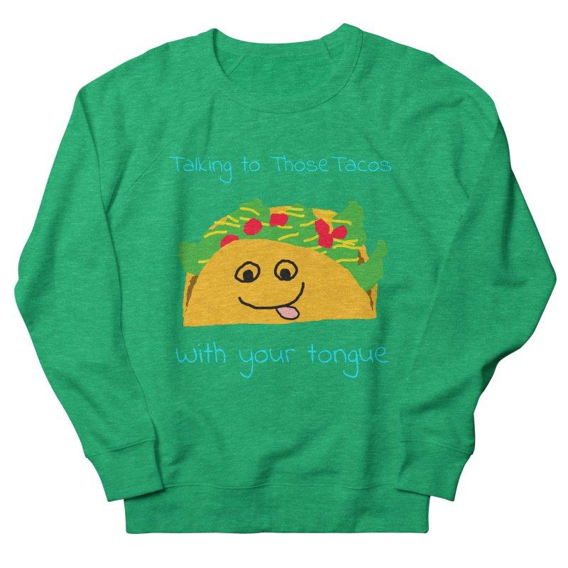 Taco Tongue - Misheard Song Lyric #2 Women's Sweatshirt by Birchmark
