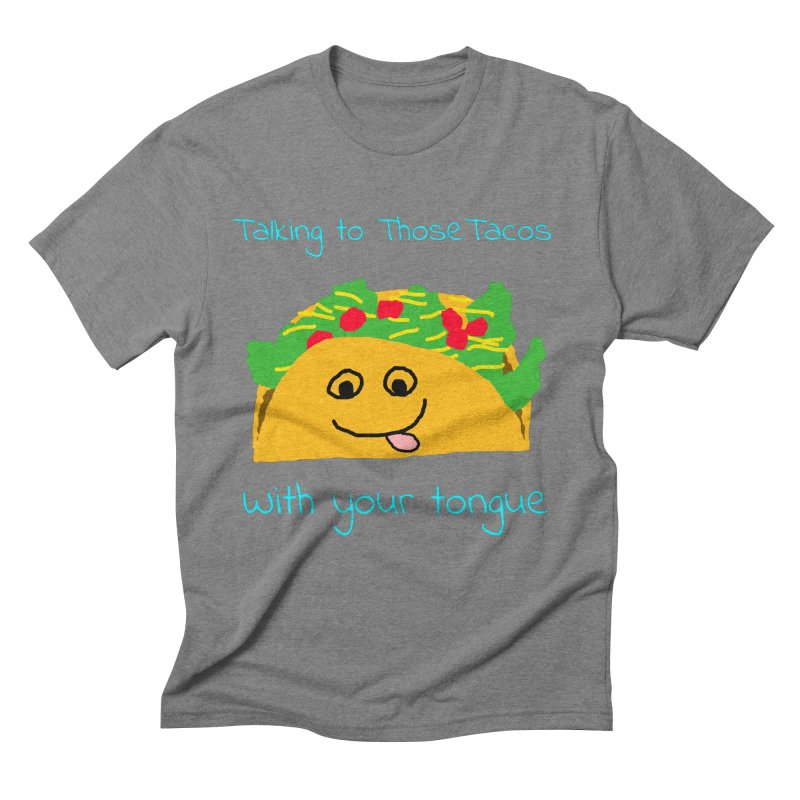 Taco Tongue - Misheard Song Lyric #2 Men's Triblend T-Shirt by Birchmark