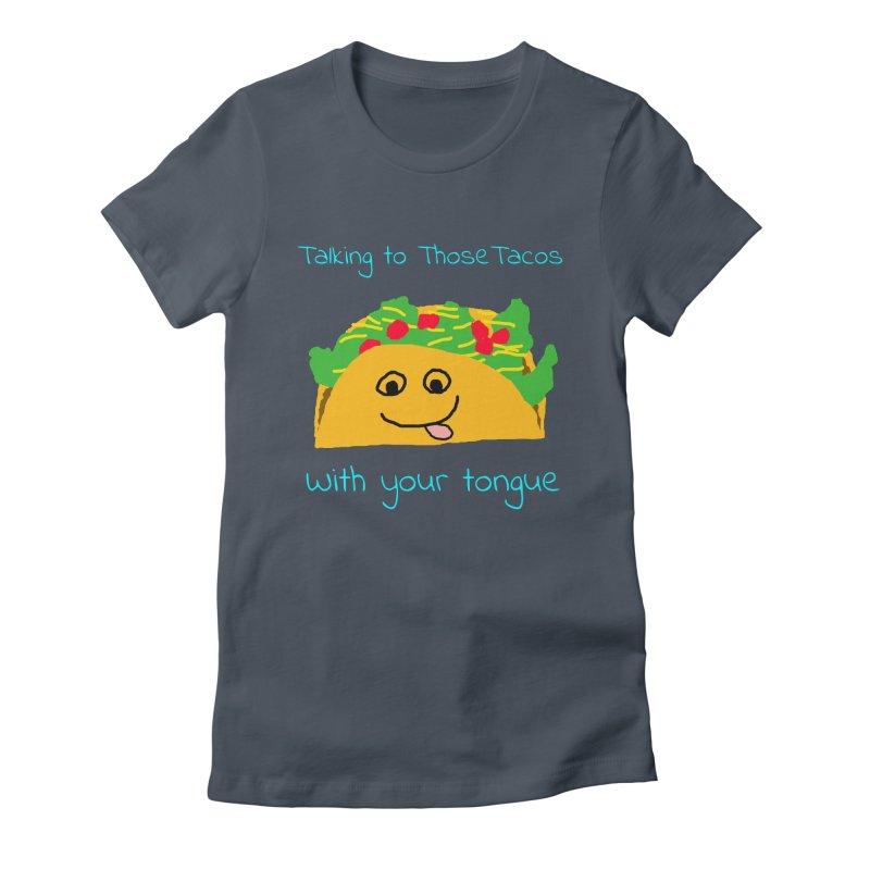 Taco Tongue - Misheard Song Lyric #2 Women's T-Shirt by Birchmark