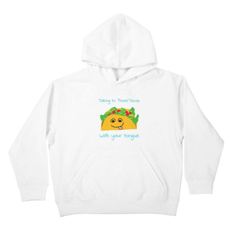 Taco Tongue - Misheard Song Lyric #2 Kids Pullover Hoody by Birchmark
