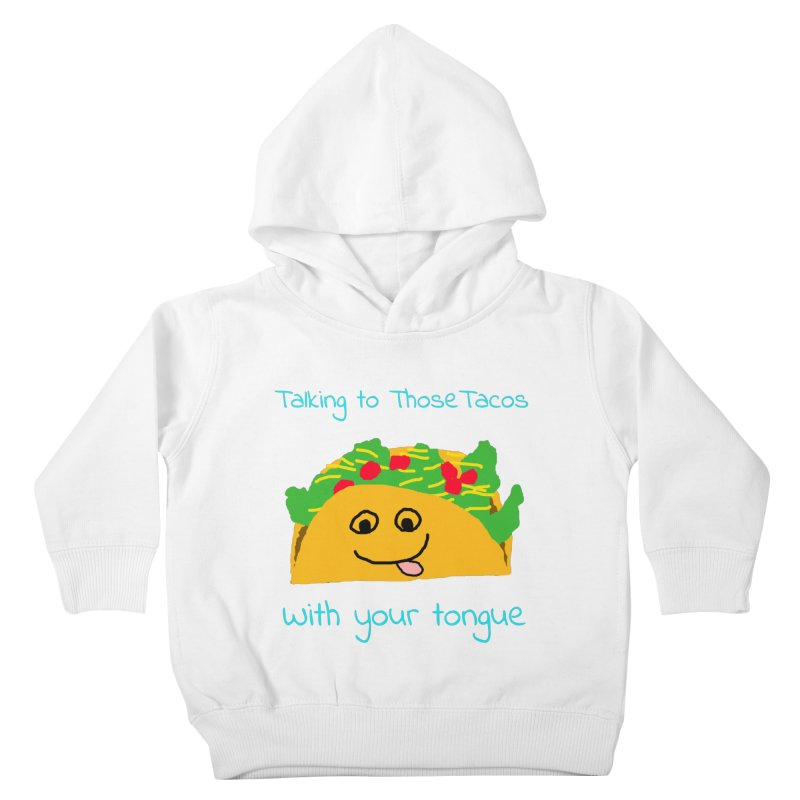 Taco Tongue - Misheard Song Lyric #2 Kids Toddler Pullover Hoody by Birchmark