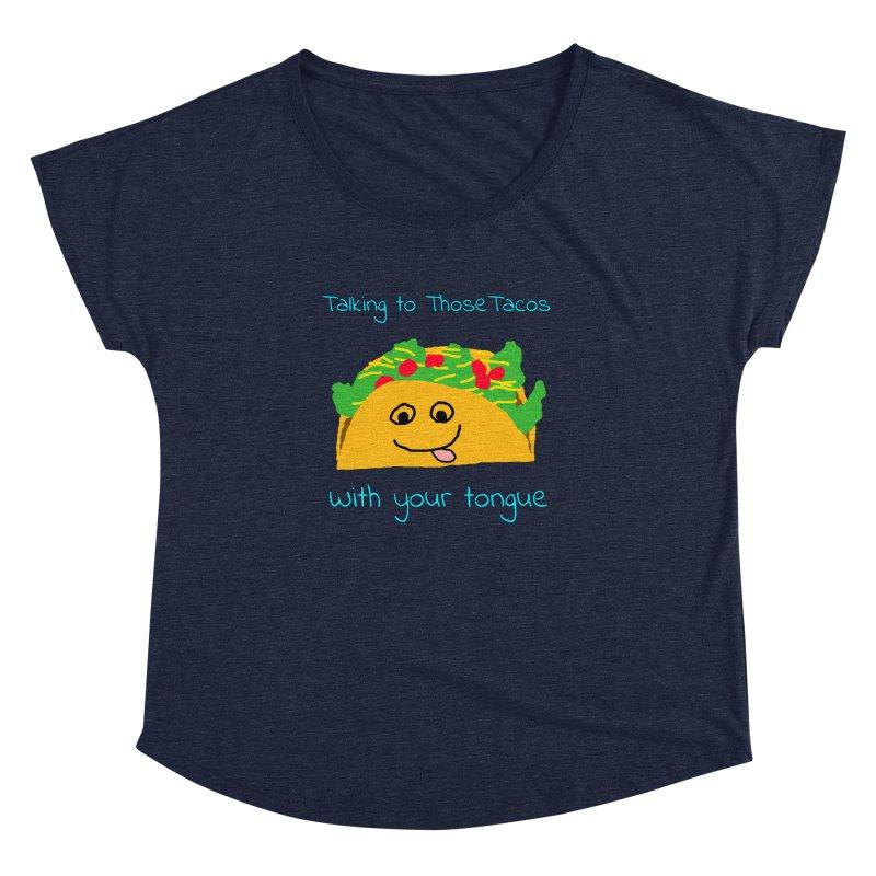 Taco Tongue - Misheard Song Lyric #2 Women's Dolman by Birchmark