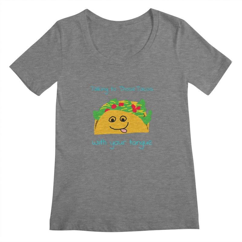 Taco Tongue - Misheard Song Lyric #2 Women's Scoopneck by Birchmark