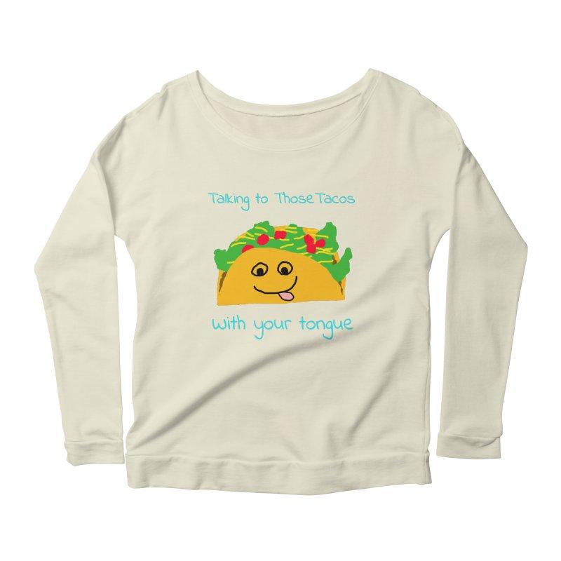Taco Tongue - Misheard Song Lyric #2 Women's Longsleeve Scoopneck  by Birchmark