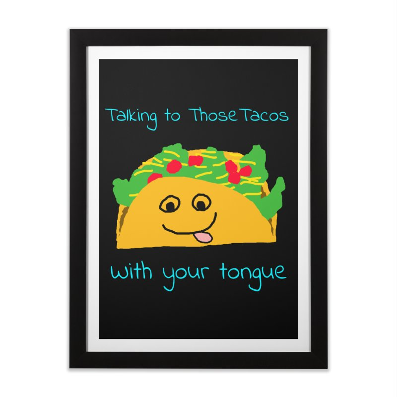 Taco Tongue - Misheard Song Lyric #2 Home Framed Fine Art Print by Birchmark