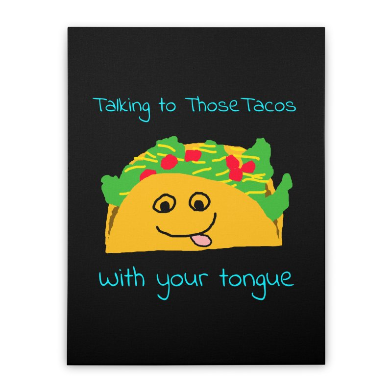 Taco Tongue - Misheard Song Lyric #2 Home Stretched Canvas by Birchmark