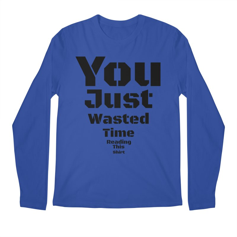 Wasted Time Men's Longsleeve T-Shirt by Birchmark