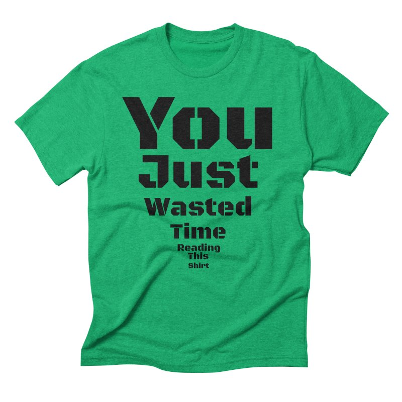 Wasted Time Men's Triblend T-shirt by Birchmark